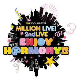 THE IDOLM@STER MILLION LIVE! 2ndLIVE ENJOY H@RMONY!!